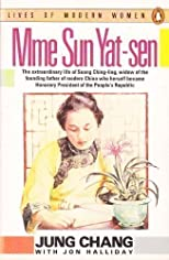 Madame Sun Yat-Sen: Soong Ching-Ling (Lives of Modern Women)