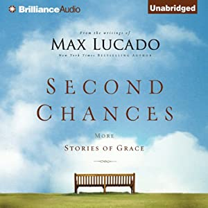 Second Chances: More Stories of Grace | [Max Lucado]