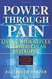 Power Through Pain: Living with Reflex Neurovascular Dystrophy