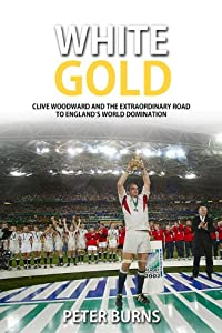 White Gold: England's Journey to Rugby World Cup Glory by Arena Sport