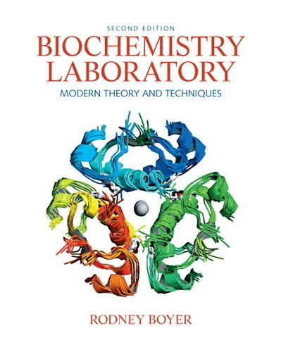 Biochemistry Laboratory: Modern Theory and Techniques...