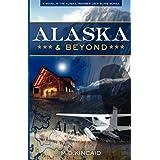 Alaska & Beyond ~ M.D. Kincaid