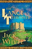 The Lance Thrower (The Camulod Chronicles, Book 6)