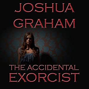 The Accidental Exorcist Audiobook