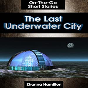 The Last Underwater City Audiobook