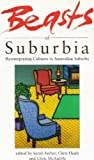 img - for Beasts of Suburbia: Reinterpreting Cultures in Australian Suburbs book / textbook / text book