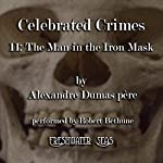 The Man in the Iron Mask: Celebrated Crimes, Book 11   Alexandre Dumas père