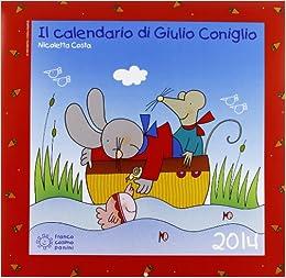 Il calendario di Giulio Coniglio 2014. Con adesivi (Italian) Paperback