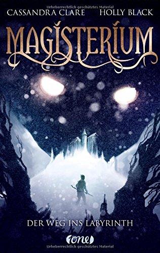 Clare, Cassandra: Magisterium: Der Weg ins Labyrinth