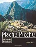 img - for Machu Picchu (Unearthing Ancient Worlds) book / textbook / text book