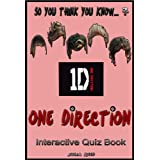 One Direction: The Interactive Quiz Book (So You Think You Know?) ~ Julia Reed