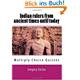 Indian rulers from ancient times until today: Multiply Choice Quizzes
