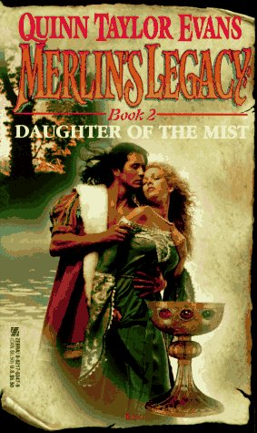 Merlin's Legacy #02: Daughter Of The Mist: Daughter of the Mist (Merlin's Legacy), QUINN TAYLOR EVANS
