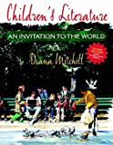 Children's Literature: An Invitation to the World (with Children's Literature Database CD-ROM, Version 2.0)