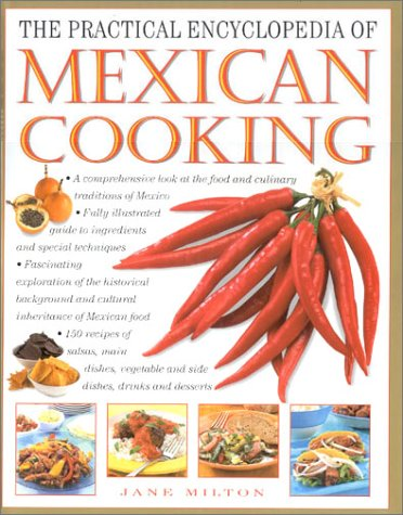 The Practical Encyclopedia of Mexican Cooking