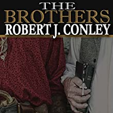 The Brothers (       UNABRIDGED) by Robert J. Conley Narrated by William L. Sturdevant