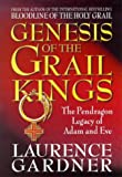 Genesis Of The Grail Kings: The Pendragon Legacy Of Adam And Eve (0593044304) by Gardner, Laurence