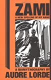 Zami: A New Spelling of My Name - A Biomythography (Crossing Press Feminist Series) by Audre Lorde 1st (first) Edition [Paperback(1982)]