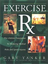 Exercise RX: The Lifetime Prescriptions for Reducing Medical Risks and Sports Injuries
