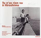 echange, troc Emmanuelle Riva, Marie-Christine de Navacelle, Dominique Noguez, Chihiro Minato, Collectif - Tu n'as rien vu à Hiroshima