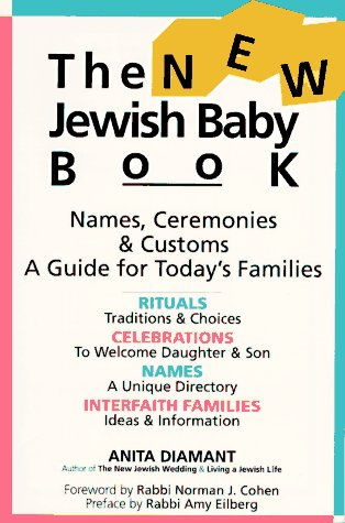 The New Jewish Baby Book: Names Ceremonies Customs A Guide For Today'S Families front-692219