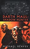 Star Wars Darth Maul: Shadow Hunter (0099410559) by Reaves, Michael