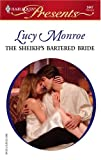 Lucy Monroe The Sheikh's Bartered Bride (Harlequin Presents)