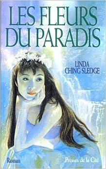 les fleurs du paradis linda ching 9782258049680 books. Black Bedroom Furniture Sets. Home Design Ideas