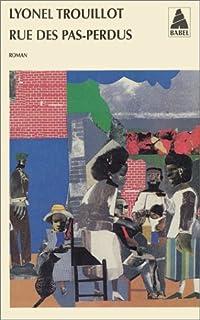 Rue des Pas-Perdus : roman, Trouillot, Lyonel