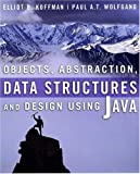 Data structures:objects- abstraction- and design using Java