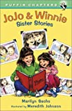 Jo Jo and Winnie: Sister Stories (Puffin Chapters) (0141311134) by Sachs, Marilyn