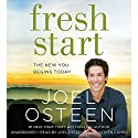 Fresh Start: The New You Begins Today Hörbuch von Joel Osteen Gesprochen von: Joel Osteen, Lisa Comes