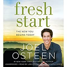 Fresh Start: The New You Begins Today Audiobook by Joel Osteen Narrated by Joel Osteen, Lisa Comes