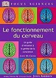 echange, troc John McCrone - Le Fonctionnement du cerveau : Un guide d'initiation à la genèse de la conscience