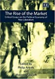 img - for The Rise Of The Market: Critical Essays On The Political Economy Of Neo-Liberalism book / textbook / text book