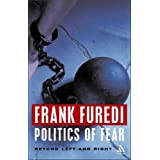 Politics of Fear: Beyond Left and Rightby Frank Furedi