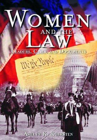 Women and the Law: Leaders, Cases, and Documents...