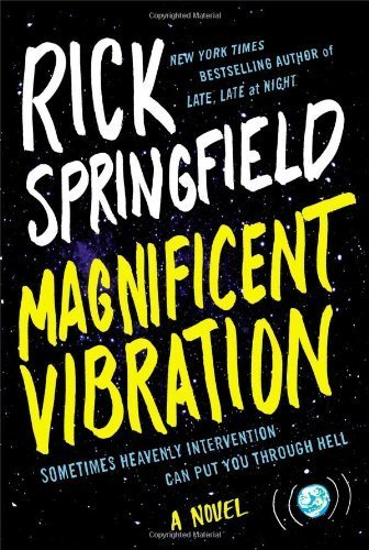 Magnificent Vibration: A Novel by Springfield, Rick (2014) Hardcover