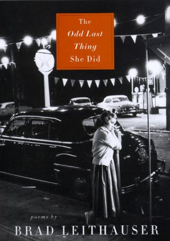 The Odd Last Thing She Did, Brad Leithauser