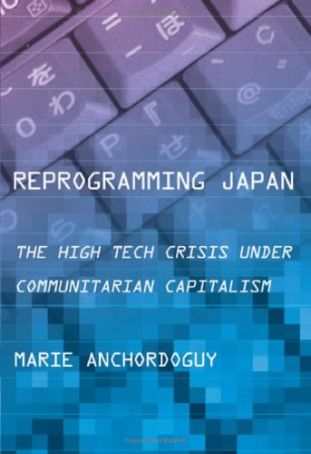 Reprogramming Japan: The High Tech Crisis under...