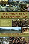 The Profits of Extermination: Big Min...