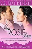 Run Rosie Run: A Ludlow Hall Romance (A Ludlow Hall Story Book 3)
