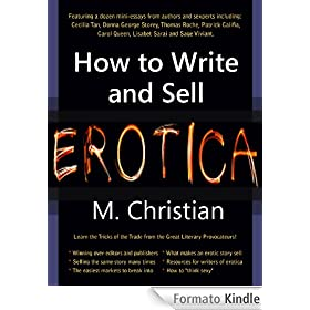 HOW TO WRITE AND SELL EROTICA: Tricks of the Trade from the Field's Most Successful Author