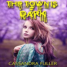 The Town Is Dark Audiobook by Cassandra Fuller Narrated by  Johnny Robinson of Earthwalker Studios
