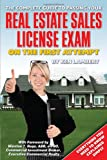 Ken Lambert The Complete Guide to Passing Your Real Estate Sales License Exam on the First Attempt: Guaranteed or Your Money Back
