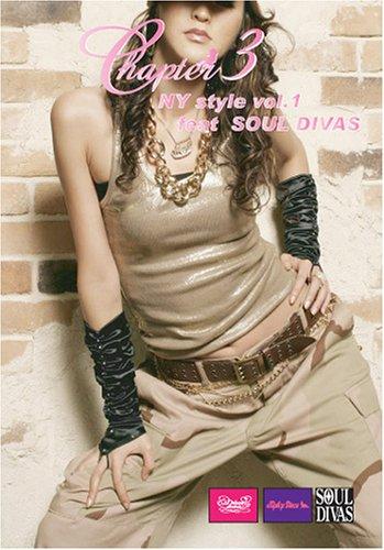 Chapter vol.3 NYスタイル SOUL DIVAS Vol.1 [DVD]