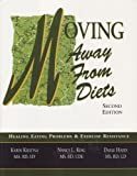Moving Away From Diets: Healing Eating Problems and Exercise Resistance, 2nd Edition