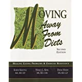 Moving Away From Diets: Healing Eating Problems and Exercise Resistance, 2nd Edition ~ Nancy L. King