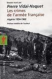 echange, troc Pierre Vidal-Naquet, Collectif - Les crimes de l'armée française : Algérie 1954-1962