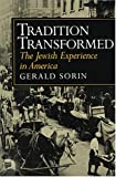 Tradition Transformed: The Jewish Experience in America (The American Moment)